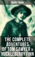 Mark Twain: The Complete Adventures of Tom Sawyer & Huckleberry Finn