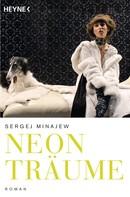 Sergej Minajew: Neonträume