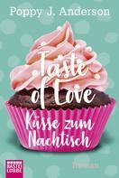Poppy J. Anderson: Taste of Love - Küsse zum Nachtisch ★★★★