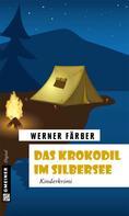 Werner Färber: Das Krokodil im Silbersee ★★★★★