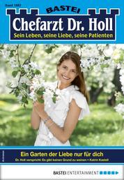 Dr. Holl 1883 - Arztroman - Ein Garten der Liebe nur für dich