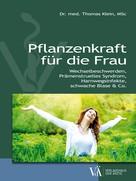 Thomas Klein: Pflanzenkraft für die Frau