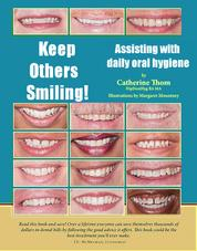 Keep Others Smiling! - Assisting With Daily Oral Hygiene