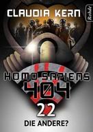 Claudia Kern: Homo Sapiens 404 Band 22: Die Andere? ★★★★