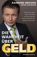 Raimund Brichta: Die Wahrheit über Geld ★★★★