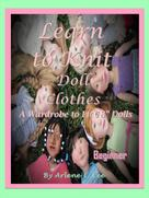 Arlene E. Lee: Learn to Knit Doll Clothes