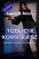 Laura B. Reich: Tödliche Konsequenz