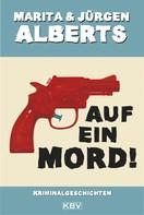 Marita Alberts: Auf ein Mord! ★★★★