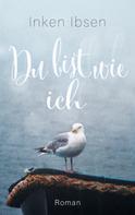 Inken Ibsen: Du bist wie ich