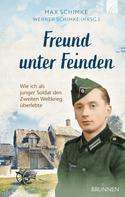 Werner Schimke: Freund unter Feinden ★★★★