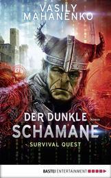 Survival Quest: Der dunkle Schamane - Roman