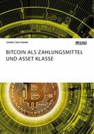 Dennis Trautmann: Bitcoin als Zahlungsmittel und Asset Klasse