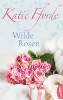 Katie Fforde: Wilde Rosen ★★★★