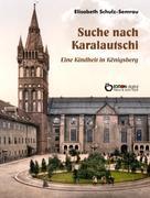 Elisabeth Schulz-Semrau: Suche nach Karalautschi