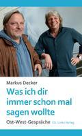 Markus Decker: Was ich dir immer schon mal sagen wollte