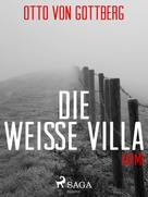 Otto von Gottberg: Die weiße Villa