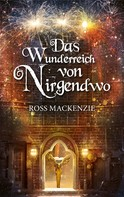 Ross MacKenzie: Das Wunderreich von Nirgendwo ★★★★★