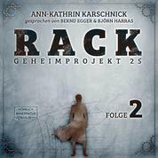 Rack - Geheimprojekt 25, Folge 2 (ungekürzt)