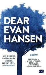 Dear Evan Hansen - Der New York Times Bestseller-Roman zum preisgekrönten Musical