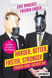 Harder, Better, Faster, Stronger - Führen ohne Hierarchie. Das Netlight-Prinzip der Un-Führung, plus E-Book inside (ePub, mobi oder pdf)