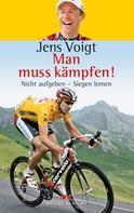 Jens Voigt: Man muss kämpfen! ★★★★