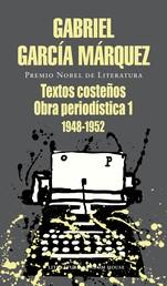 Textos costeños - Obra periodística, 1 (1948-1952)