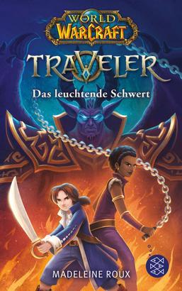 World of Warcraft: Traveler. Das leuchtende Schwert