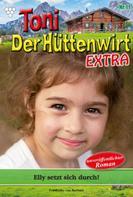 Friederike von Buchner: Toni der Hüttenwirt Extra 11 – Heimatroman