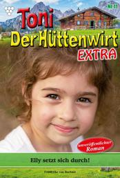 Toni der Hüttenwirt Extra 11 – Heimatroman - Elly setzt sich durch!
