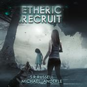Etheric Recruit - Etheric Adventures: Anne and Jinx, Book 1 (Unabridged)