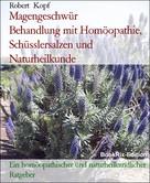 Robert Kopf: Magengeschwür Behandlung mit Homöopathie, Schüsslersalzen und Naturheilkunde