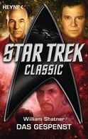 William Shatner: Star Trek - Classic: Das Gespenst