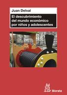 Juan Delval Merino: El descubrimiento del mundo económico en niños y adolescentes
