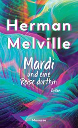 Mardi und eine Reise dorthin - Roman. Überarbeitete Ausgabe