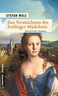 Stefan Walz: Das Vermächtnis des Esslinger Mädchens