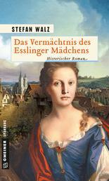 Das Vermächtnis des Esslinger Mädchens - Historischer Roman