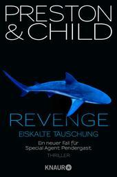 Revenge - Eiskalte Täuschung - Ein neuer Fall für Special Agent Pendergast