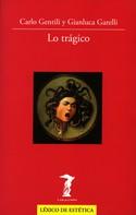 Carlo Gentili: Lo trágico