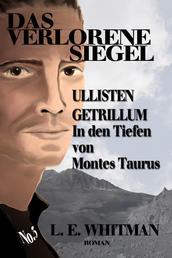 Ullisten Getrillum (3) - In den Tiefen von Montes Taurus