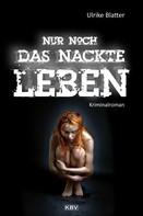 Ulrike Blatter: Nur noch das nackte Leben ★★★