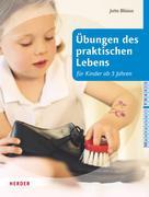 Jutta Bläsius: Übungen des praktischen Lebens für Kinder ab drei Jahren ★★★★