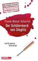 Frank-Rainer Schurich: Der Schülermord von Steglitz