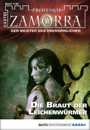 Professor Zamorra - Folge 1130 - Die Braut der Leichenwürmer