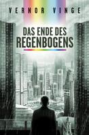 Vernor Vinge: Das Ende des Regenbogens ★★★★