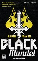 Berni Mayer: Black Mandel ★★★★★