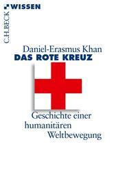 Das Rote Kreuz - Geschichte einer humanitären Weltbewegung