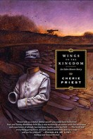Cherie Priest: Wings to the Kingdom