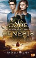Andreas Gruber: Code Genesis - Sie werden dich verraten ★★★★★