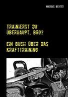 Markus Beuter: Trainierst du überhaupt, Bro? ★★
