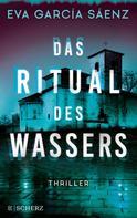 Eva García Sáenz: Das Ritual des Wassers ★★★★